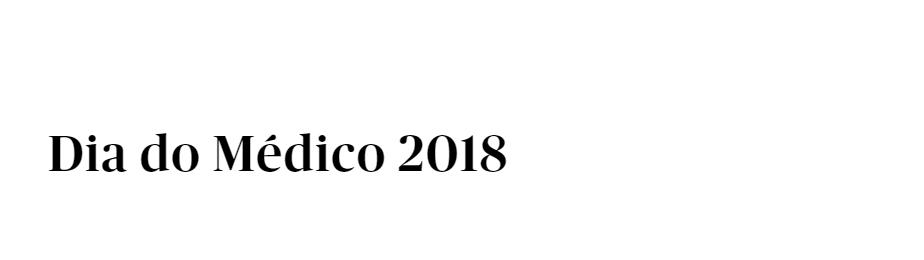 Ordem dos Médicos – Dia do Médico 2018